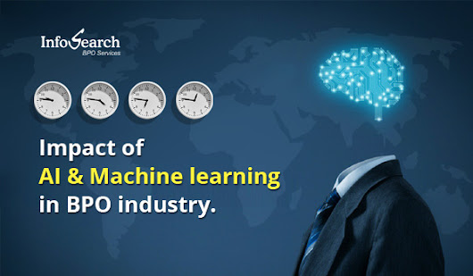 The Impact of AI & Machine Learning in BPO Industry - Infosearch BPO Blog