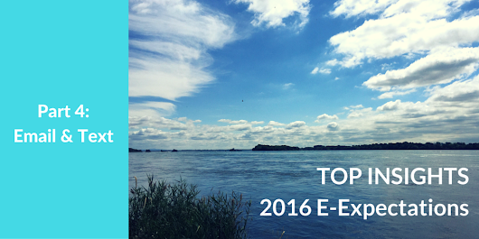 Top Insights On Email & Text For #HigherEd From The 2016 Student E-Expectations Survey [Exclusive] | Higher Ed Experts