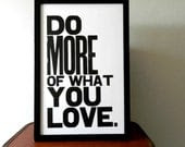 Poster, Black and White Inspirational Art, Do More of What You Love Letterpress Typography Print, Large Simple Bold Letters - happydeliveries