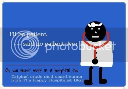 I'll be patient said no patient ever ecard humor photo.