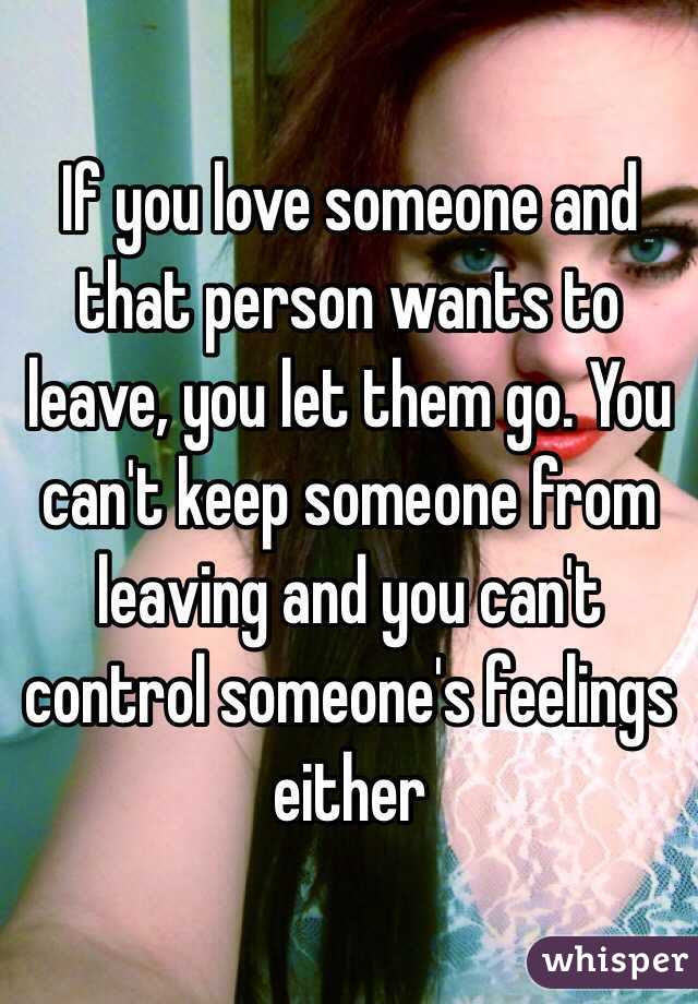 If You Love Someone And That Person Wants To Leave You Let Them Go