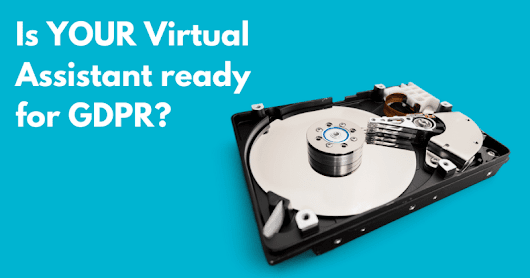 Is YOUR virtual assistant ready for GDPR?