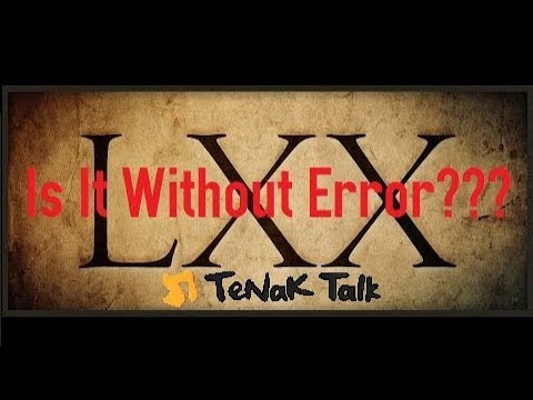 Can the Septuagint/LXX be Trusted???