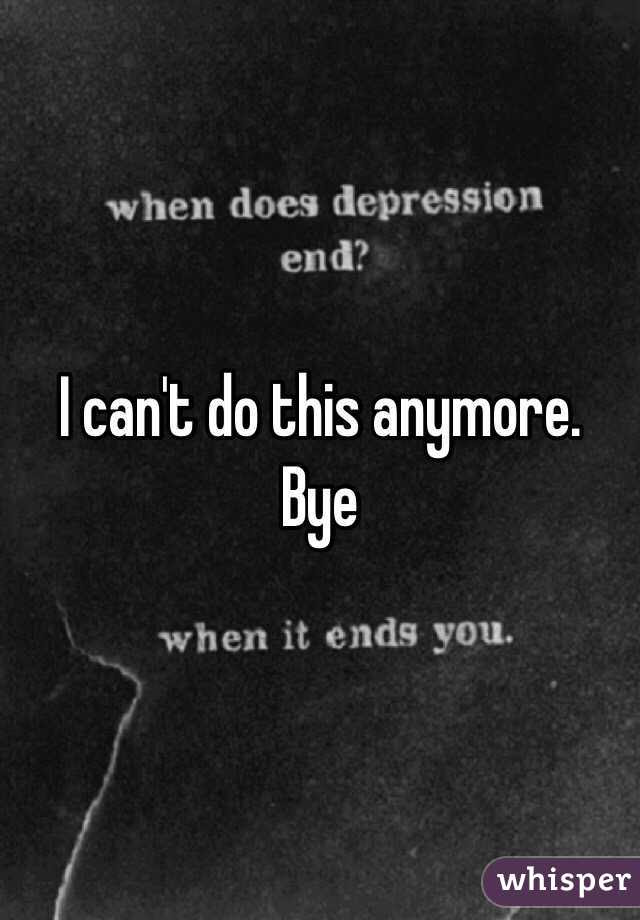 Cant Do Anymore Quotes Cant Do This Anymore Quotes Quotesgram Hpg