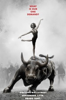 """Poster depicting a female ballerina pirouetting on the back of the Charging Bull statue on Wall Street; on the street behind her, a line of gas-masked rioters struggle through smoke. Text on the poster reads: """"What is our one demand? #OCCUPYWALLSTREET September 17th. Bring Tent."""""""