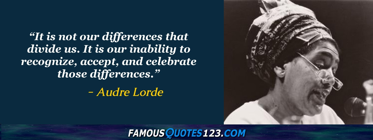 Audre Lorde Quotes Famous Quotations By Audre Lorde Sayings By