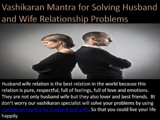 Vashikaran Mantra for Husband and Wife in Mumbai Chennai 9872433121