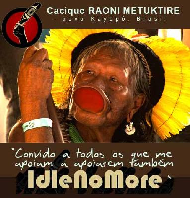 Cacique RAONI METUKTIRE - carta de apoyo al movimiento Idle no more y a mis hermanos indígenas de Canadá