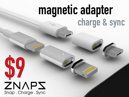 ZNAPS -The $9 Magnetic Adapter for your mobile devices by ZNAPS — Kickstarter