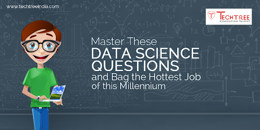 Master These Data Science Questions and Bag the Hottest Job of this Millennium