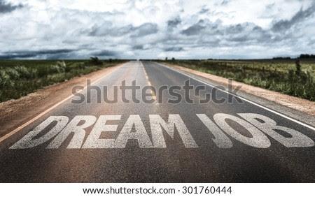 Dream Job written on rural road - stock photo