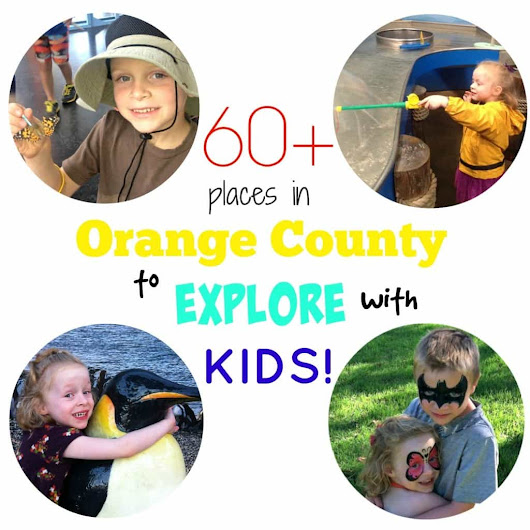 60+ Places In Orange County To Explore With Kids! - SoCal Field Trips