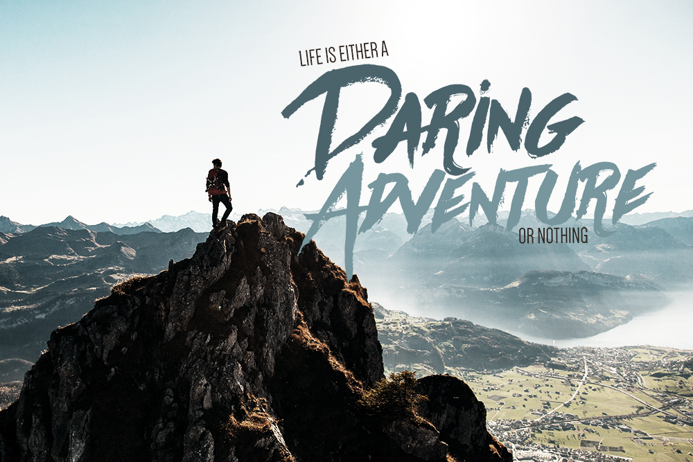 Life Is Either A Daring Adventure Or Nothing Helen Keller 18 X