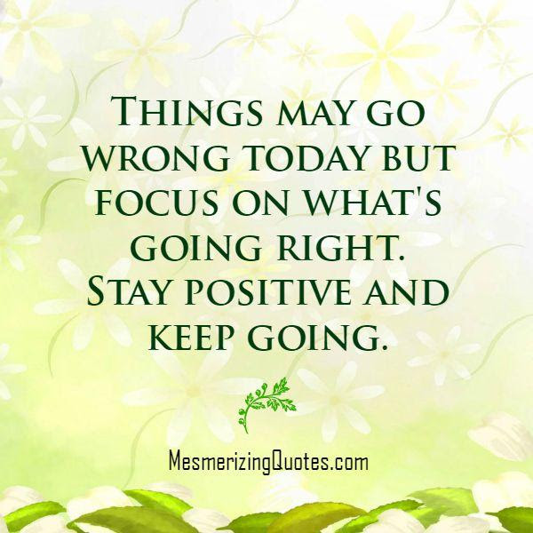 Things May Go Wrong Today Mesmerizing Quotes