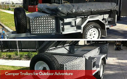 Why You Should Buy a Camper Trailer for Your Outdoor Adventure | Blog | Guide to buy On road-Off Road Trailers, Camper Trailer, Box Trailer by Mario Trailers, Sydney