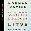 Amazon | Litva: The Rise and Fall of the Grand Duchy of Lithuania: A Selection from Vanished Kingdoms (Penguin Tracks) [Kindle edition] by Norman Davies | Europe | Kindleストア