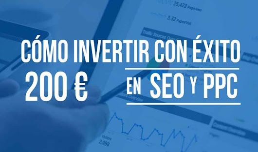 Como invertir con éxito 200 € en SEO y 200 € en PPC | Way to Success