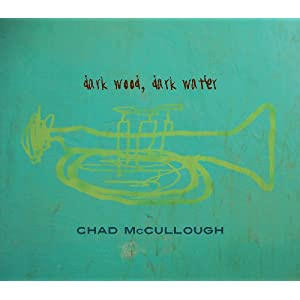 Chad McCullough Dark Wood, Dark Water cover