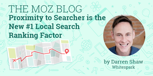 Proximity to Searcher is the New #1 Local Search Ranking Factor