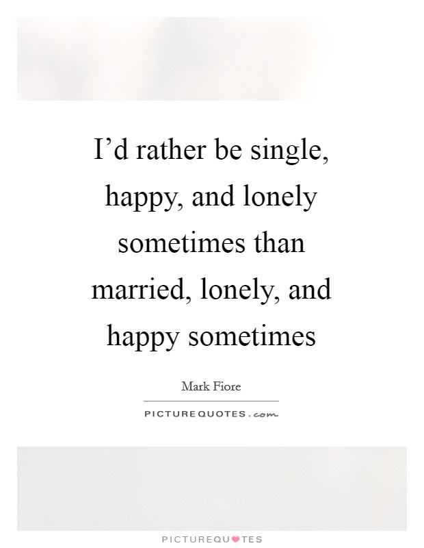 Lonely Single Quotes Sayings Lonely Single Picture Quotes