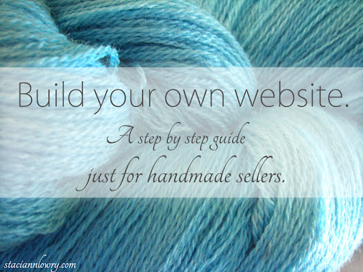 Build your own website – A step by step guide just for handmade sellers (and a printable checklist, too).