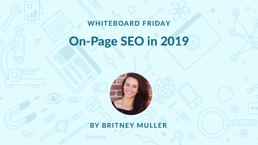 On-Page SEO for 2019 - Whiteboard Friday - Moz