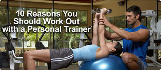 10 Reasons You Should Work Out With a Personal Trainer