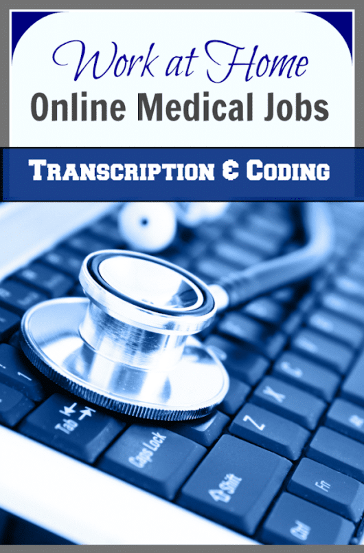 Work at Home Online Medical Jobs: Transcription and Coding