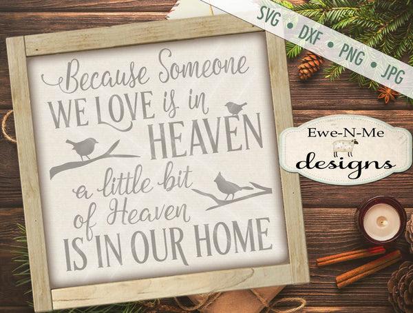 Because Someone We Love Is In Heaven Svg Ewe N Me Designs
