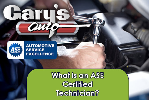 What is an ASE Certified Technician? - Gary's Auto