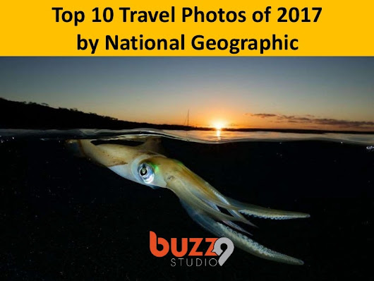 Top 10 Travel Photos of 2017 by National Geographic