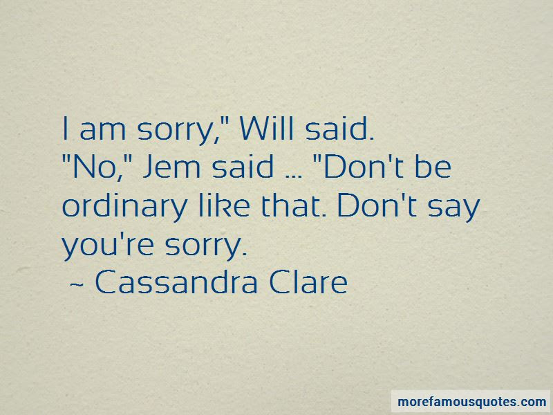 Dont Say Youre Sorry Quotes Top 7 Quotes About Dont Say Youre