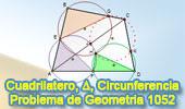 Problema de Geometría 1052 (English ESL): Cuadrilátero, Triangulo, Circunferencia circunscrita, Puntos concíclicos..
