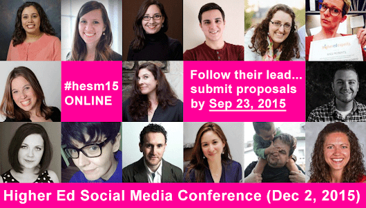 Present at the 3rd Higher Ed Social Media Conference: Submit a proposal by Sep 23 #hesm | collegewebeditor.com