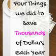 Four Things we did to Save Thousands of Dollars - Imperfectly Perfect Mama
