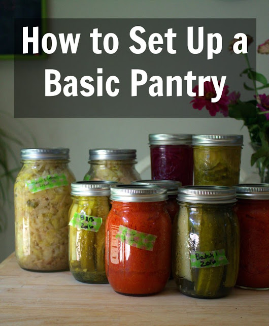 How to Set Up a Basic Pantry - Sweet Love and Ginger
