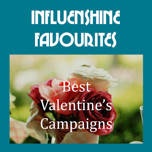 Influenshine Favourites: Our Top 10 Valentine's Campaigns in Asia-Pac