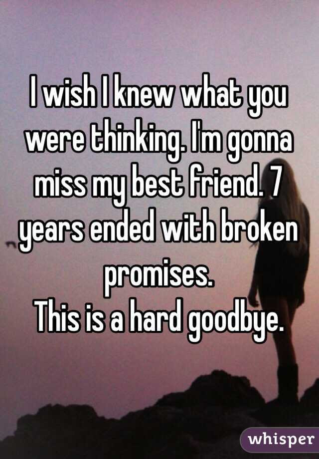 I Wish I Knew What You Were Thinking Im Gonna Miss My Best Friend 7