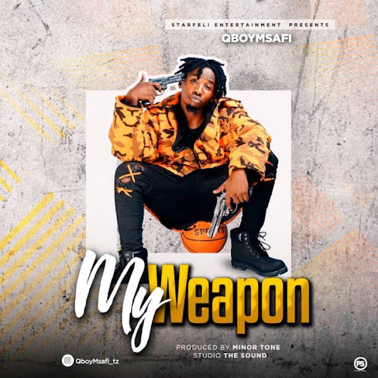 Download Audio: Q Boy Msafi – My Weapon