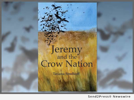 Animal rights advocates applaud Rebecca House Publishing newest book, 'Jeremy and the Crow Nation' by Tatiana Strelkoff | Send2Press Newswire