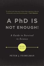 PhD tidak cukup! Panduan untuk bertahan hidup dalam Sains oleh Peter J. Feibelman