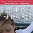 Review: The Shape of the Eye: A Memoir