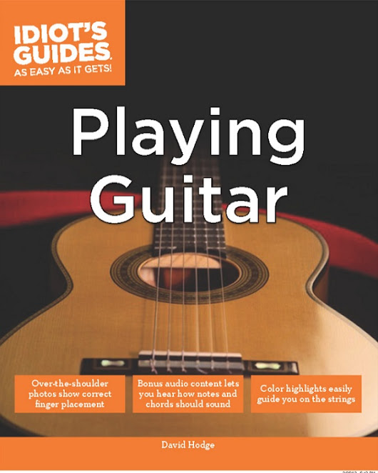 Idiot's Guides: Playing Guitar by David Hodge
