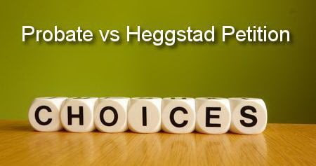 Probate vs Heggstad - When Filing Probate is Better | A People's Choice