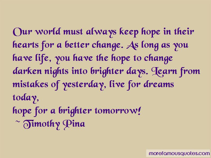 Hope For Today Live For Tomorrow Quotes Top 6 Quotes About Hope For