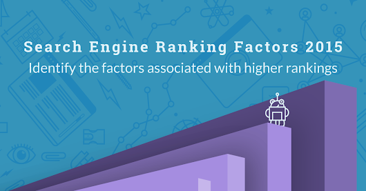 Announcing the 2015 Search Engine Ranking Factors Study