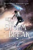 http://www.barnesandnoble.com/w/let-the-storm-break-shannon-messenger/1116864512?ean=9781442450455