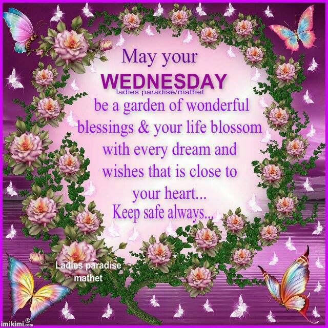 May Your Wednesday Be A Garden Of Wonderful Blessings Pictures