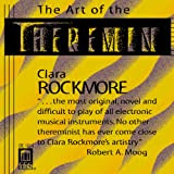 The Art of the Theremin: Clara Rockmore