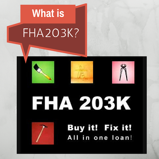 "The FHA 203(k) Loan–Turning ""Fixer-Uppers""into Dream Homes"